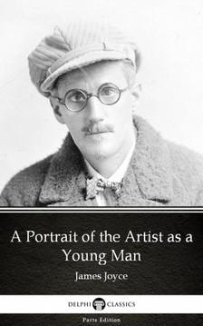 James Joyce - A Portrait of the Artist as a Young Man by James Joyce (Illustrated) [eKönyv: epub, mobi]