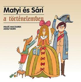 Macourek - Born - Matyi és Sári a történelemben