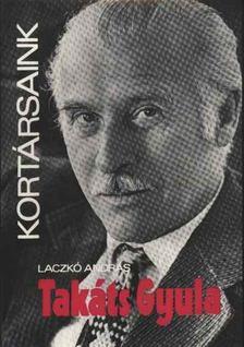 Laczkó András - Takáts Gyula [antikvár]