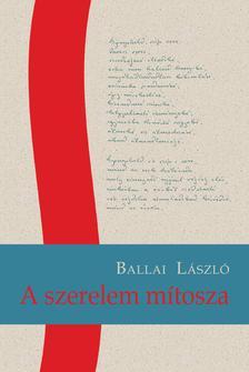 BALLAI LÁSZLÓ - A szerelem mítosza - ÜKH 2019