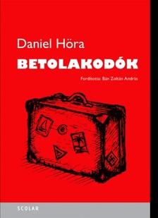 Daniel Höra - Betolakodók [eKönyv: epub, mobi]