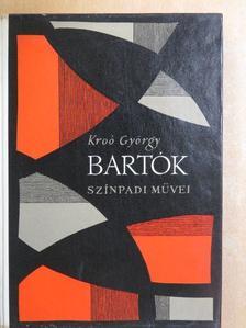Kroó György - Bartók színpadi művei [antikvár]