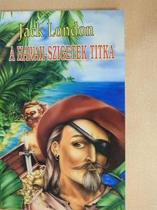 Jack London - A Hawaii-szigetek titka [antikvár]