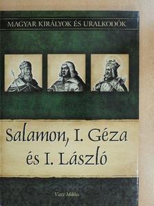 Vitéz Miklós - Salamon, I. Géza és I. László [antikvár]