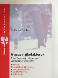 Dr. Pados Gyula - A nagy rizikófaktorok [antikvár]