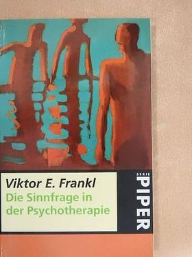 Viktor E. Frankl - Die Sinnfrage in der Psychotherapie [antikvár]