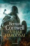 Bernard Cornwell - A vihar harcosai