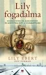 Lily Ebert, Dov Forman - Lily fogadalma [eKönyv: epub, mobi]