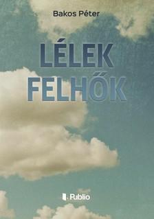 Péter Bakos - Lélek Felhők [eKönyv: epub, mobi]