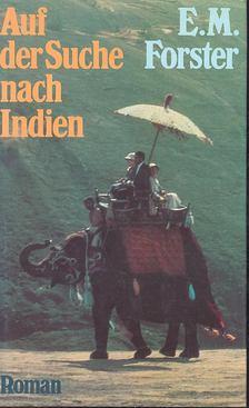 FORSTER, E.M. - Auf der Suche Nach Indien [antikvár]