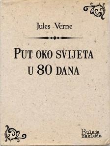 Maja O¾egoviæ Jules Verne, - Put oko svijeta u 80 dana [eKönyv: epub, mobi]