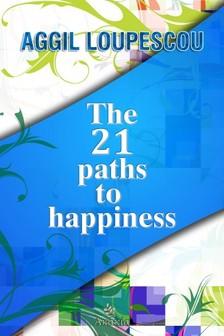 Loupescou Aggil - The 21 Paths to Happiness [eKönyv: epub, mobi]
