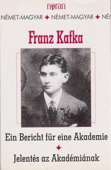 Franz Kafka - Jelentés az Akadémiának - Ein Bericht für eine Akademie [antikvár]