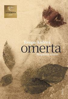 Tompa Andrea - Omerta - Hallgatások könyve