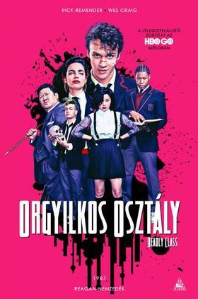 Rick Remender/Wes Craig - Orgyilkos osztály - Deadly Class 1.: Reagan-nemzedék