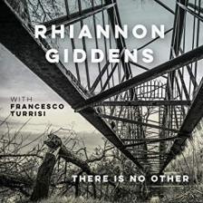 RHIANNON GIDDENS WITH FRANCESCO TURRISI - THERE IS NO OTHER CD RHIANNON GIDDENS WITH FRANCESCO TURRISI