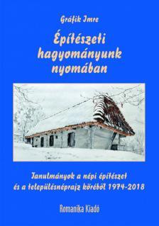 Gráfik Imre - Építészeti hagyományunk nyomában