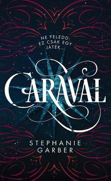 GARBER, STEPHANIE - Caraval