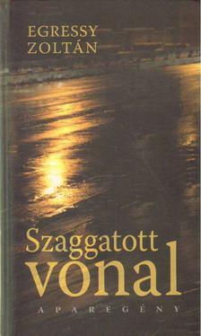 Egressy Zoltán - Szaggatott vonal [antikvár]