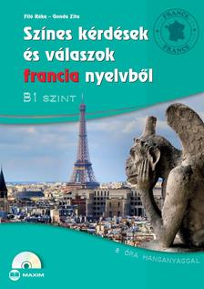 Filó Réka, Gonda Zita - Színes kérdések és válaszok francia nyelvből - B1 szinten (CD melléklettel)