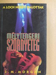 J. M. Morgan - Mélytengeri szörnyeteg [antikvár]