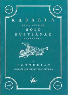 KABALLA - MELLY MÁSKÉNT HOLD KULTSÁNAK NEVEZTETIK - A LOTTERIÁT JÁDTZÓK..