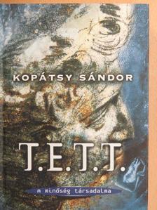 Kopátsy Sándor - T. E. T. T. - A minőség társadalma [antikvár]