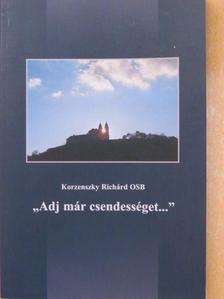 """Korzenszky Richárd - """"Adj már csendességet..."""" [antikvár]"""