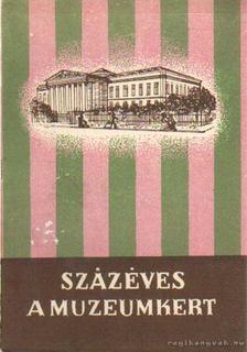 Fejős Imre - Százéves a Muzeumkert [antikvár]