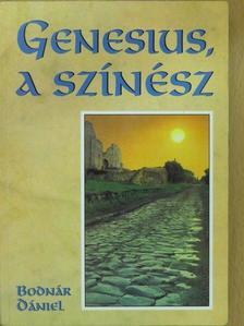 Bodnár Dániel - Genesius, a színész (dedikált példány) [antikvár]