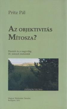 Pritz Pál - Az objektivitás mítosza? [antikvár]