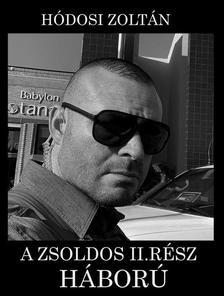 Hódosi Zoltán - A Zsoldos 2.rész - Háború