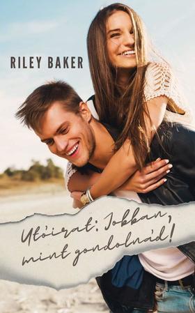 Riley Baker - Utóirat: Jobban, mint gondolnád!