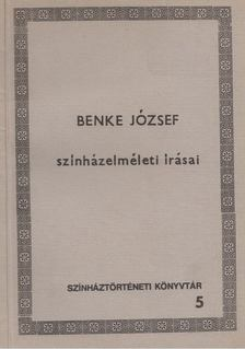 Benke József - Benke József színházelméleti írásai [antikvár]