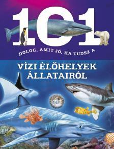 101 dolog, amit jó, ha tudsz a vízi élőhelyek állatairól