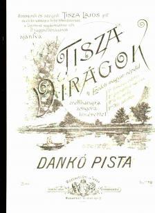 DANKÓ PISTA - TISZA VIRÁGOK, 4 EREDETI MAGYAR DAL ÉNEKRE ÉS ZONGORÁRA, REPRINT KIADÁS