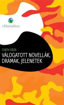 Csáth Géza - Válogatott novellák, drámák, jelenetek [eKönyv: epub, mobi]