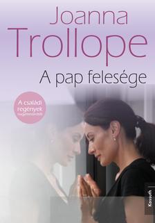 Joanna Trollope - A PAP FELESÉGE