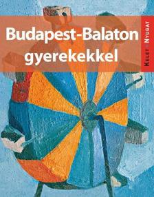 Farkas Zoltán, Kieferné Pulai Veronika Sós Judit, Szabó Mária - Budapest-Balaton gyerekekkel