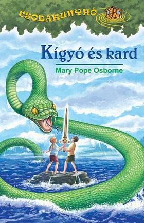 Mary Pope Osborne - Kígyó és kard