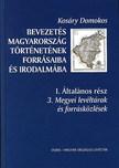 Kosáry Domokos - BEVEZETÉS MAGYARORSZÁG TÖRTÉNETÉBE 1. - ÁLT. RÉSZ 3. KÖTET