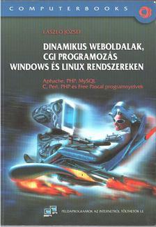László József - Dinamikus weboldalak, CGI programozás Windows és Linux rendszereken [antikvár]