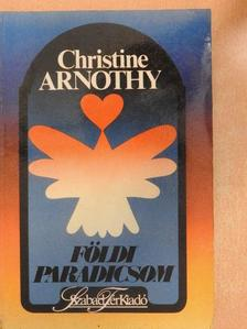 Christine Arnothy - Földi Paradicsom [antikvár]