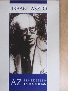 Csuka Zoltán - Az ismeretlen Csuka Zoltán [antikvár]
