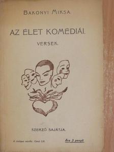 Bakonyi Miksa - Az élet komédiái [antikvár]