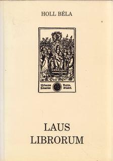 Holl Béla - Laus Librorum [antikvár]