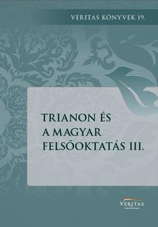 VERITAS - Trianon és a magyar felsőoktatás 3.