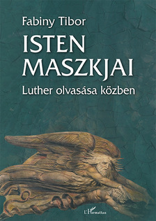 Fabiny Tibor - Isten maszkjai