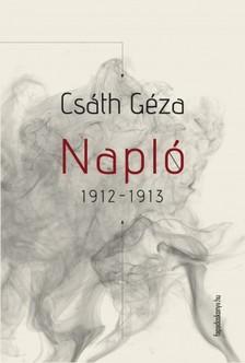 Csáth Géza - Napló 1912-1913 [eKönyv: epub, mobi]