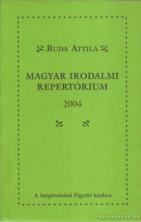 Buda Attila - Magyar irodalmi repertórium 2004 [antikvár]